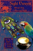 Sight Unseen what the parrot saidwys